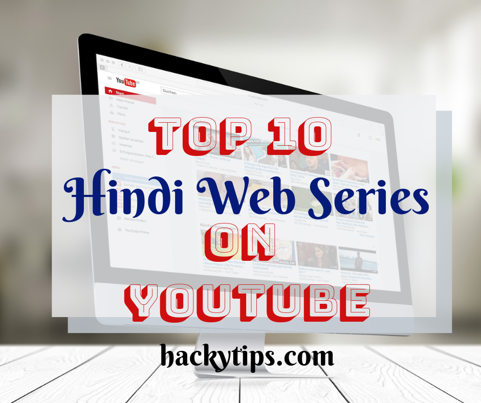 Top Hindi Web series on Youtube